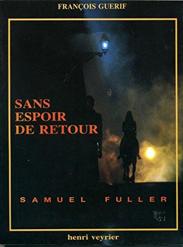 9782851994974: Sans Espoir De Retour ( Samuel Fuller )