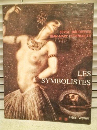 LES SYMBOLISTES: Baudiffier, Serge & Debenedetti, Jean-Marc