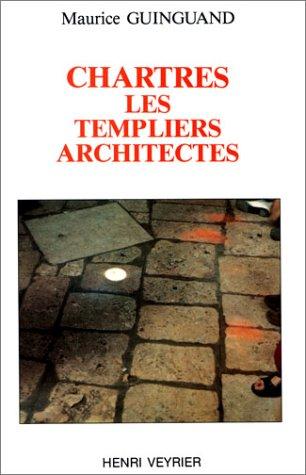 9782851995650: Chartres : Les Templiers architectes
