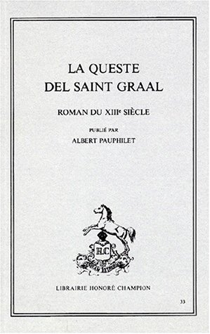 La Queste del Saint Graal. Roman du XIIIe siecle.: Pauphilet, Albert (editor)