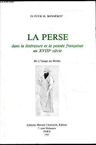 9782852030534: La Perse dans la littérature et la pensée françaises au XVIIIe siècle: De limage au mythe