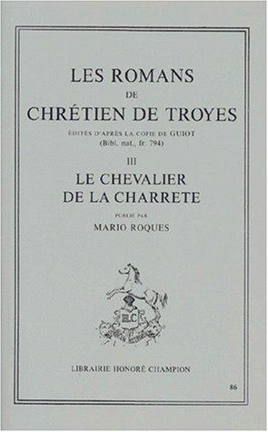 Les romans de Chrétien de Troyes -: CHRÉTIEN [ou CHRESTIEN]