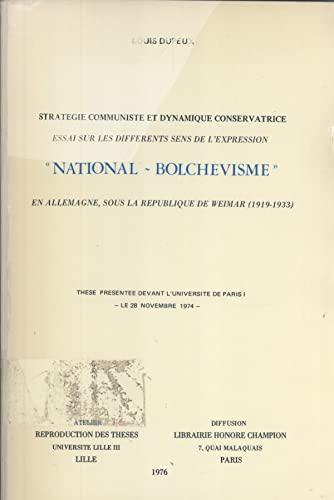 National-bolchevisme en l'Allemagne, sous la Republicque de Weimar (1919-1933): Stratégie communiste et dynamique conservatrice, essai sur les differents sens de l'expression (French Edition) (9782852030626) by Louis Dupeux