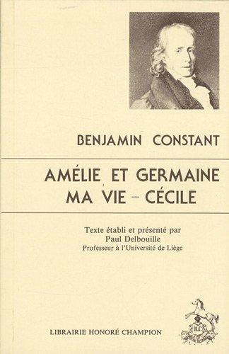 9782852030947: Amelie et Germaine ; Ma vie ; Cecile (Les Classiques francais des temps modernes) (French Edition)
