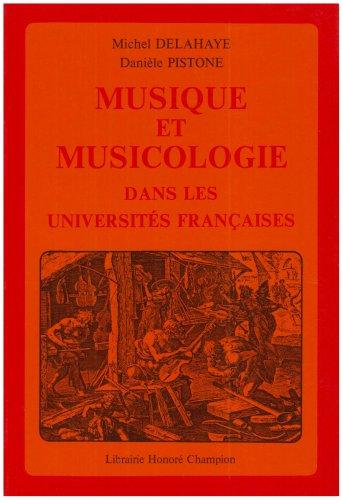 Musique et musicologie dans les universites francaises: Histoire, methodes, programmes (D.E.U.G., ...