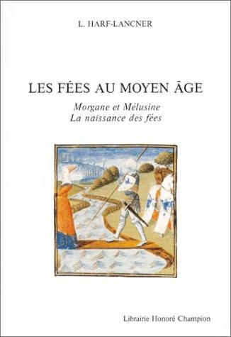 Les fees dans la litterature française au Moyen-Age: Harf-Lancner, Laurence