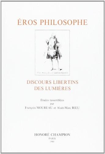 Eros Philosophe - Discours libertins des Lumières. Etudes rassemblées par Francois ...