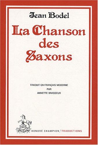 La chanson des Saxons (Traductions des classiques francais du Moyen Age) (French Edition): Bodel, ...