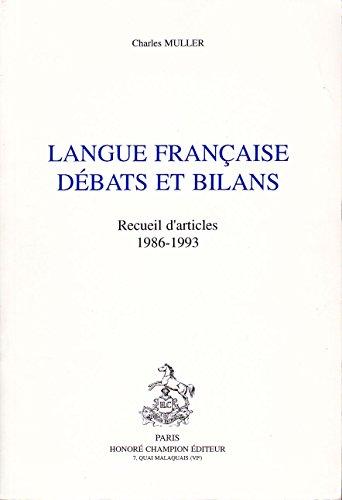 Langue franc?aise, de?bats et bilans: Recueil d'articles,: Muller, Charles