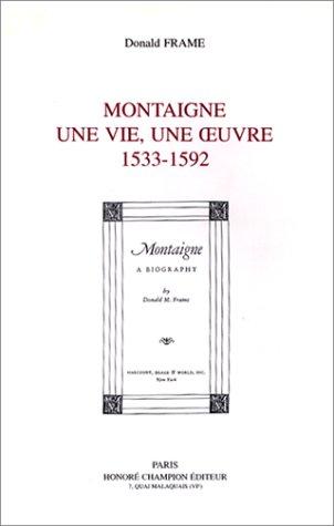9782852033924: MONTAIGNE : UNE VIE , UNE OEUVRE 1533-1592 - AbeBooks ...