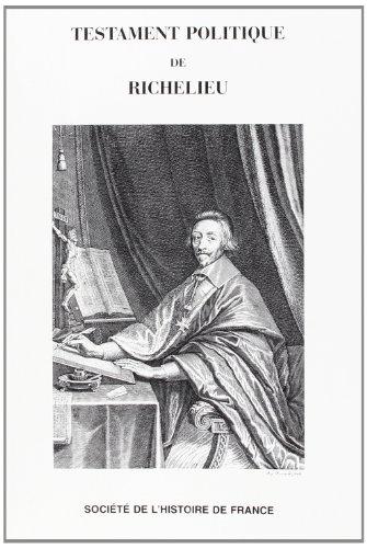 LE TESTAMENT POLITIQUE DE RICHELIEU: Armand du Plessis Richelieu