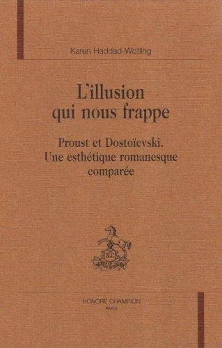 9782852034747: L'illusion qui nous frappe: Proust et Dosto�evski : une esth�tique romanesque compar�e