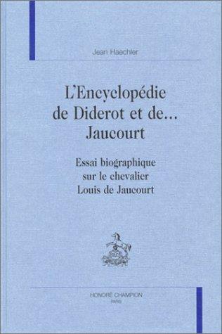 9782852034853: L'Encyclopédie de Diderot et de Jaucourt : Essai biographique sur le chevalier Louis de Jaucourt