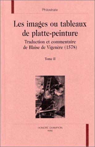 Les images ou tableaux de platte-peinture, volume2: Philostrate