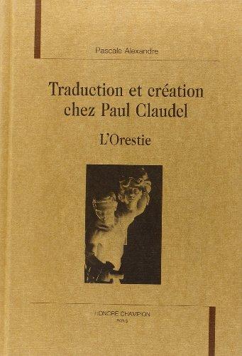 9782852035690: Traduction et cr�ation chez Paul Claudel: L'Orestie