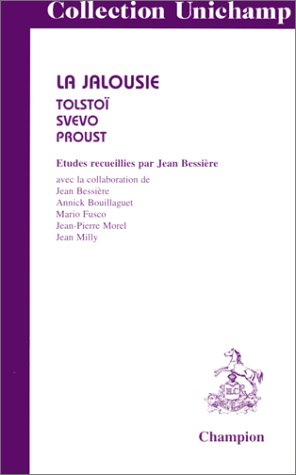 9782852035867: La jalousie: Tolstoï, Svevo, Proust (Collection Unichamp) (French Edition)