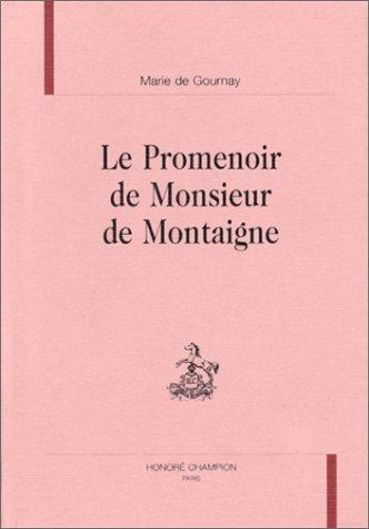 9782852036079: Le promenoir de Monsieur de Montaigne: Texte de 1641, avec les variantes des �ditions de 1594, 1595, 1598, 1599, 1607, 1623, 1626, 1627, 1634