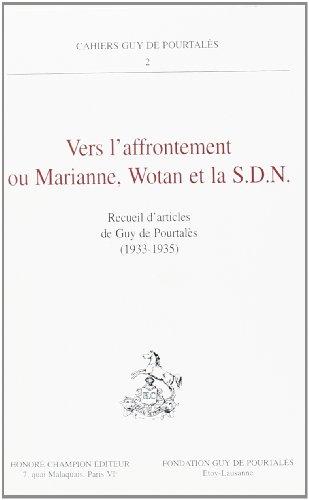 9782852036154: Vers l'Affrontement Ou Marianne, Wotan et la S.d.N. Recueil d'Articles de Guy de Pourtales (1933-193