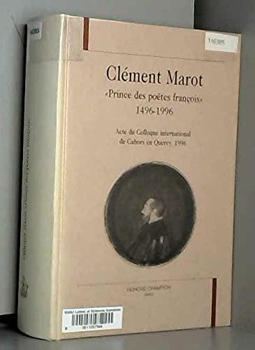 Clément Marot, prince des poëtes françois,1496-1996: Actes du colloque ...