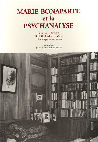 9782852037083: Marie Bonaparte et la psychanalyse : A travers ses lettres à René Laforgue et les images de son temps