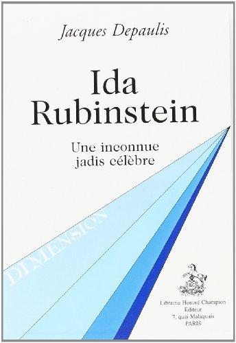 Ida Rubinstein: Une inconnue jadis célèbre: Jacques Depaulis