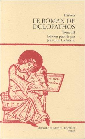 9782852037304: Le roman de Dolopathos : �dition du manuscrit H 436 de la Biblioth�que de l'�cole de m�decine de Montpellier