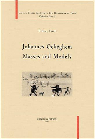9782852037359: JOHANNES OCKEGHEM MASSES AND MODELS.