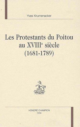 Les protestants du Poitou au XVIIIe siècle: Yves Krumenacker