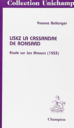 9782852037755: Lisez la Cassandre de Ronsard: étude sur Les amours (1553)