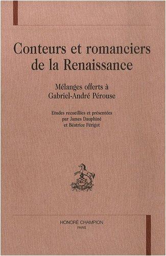 9782852037922: Conteurs et romanciers de la Renaissance: Mélanges offerts à Gabriel-André Pérouse (Colloques, congrès et conférences sur la Renaissance) (French Edition)