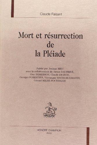 9782852038424: Mort et résurrection de la Pléiade (Biblothèque littéraire de la Renaissance) (French Edition)
