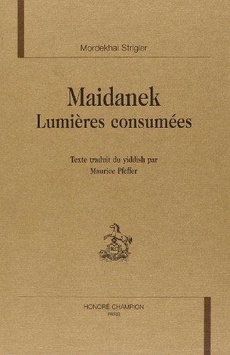 Maidanek. Lumieres Consumees.: Strigler Mordekhai