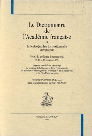 Dictionnaire De Lacademie Francaise Et La Lexicographie: Quemada, Bernard; Pruvost,