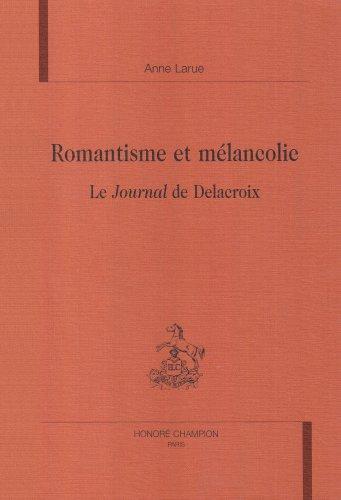 9782852038868: Romantisme et mélancolie : le Journal de Delacroix
