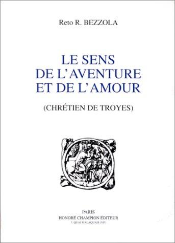 9782852039414: Le Sens de l'aventure et de l'amour: (Chrétien de Troyes)