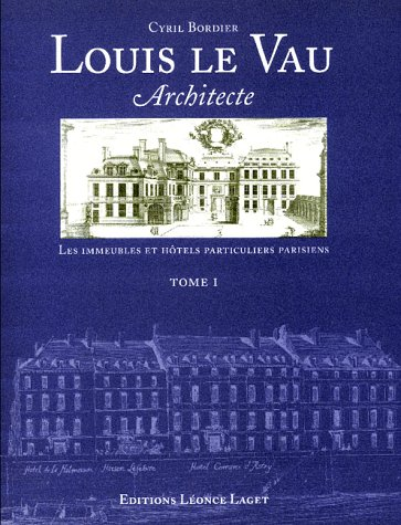 9782852041196: Louis le Vau, Architect : Parisian Mansions and Town Houses, Volume 1