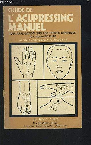 9782852050242: Guide de l'acupressing manuel, par application sur les points sensibles � l'acupuncture.