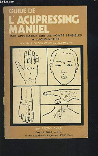 Guide De L'acupressing Manuel, Par Application Sur: Chan Pedro