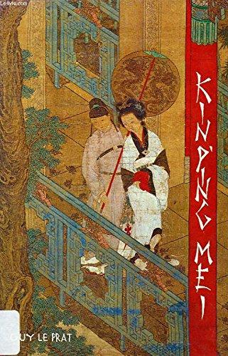 Kin P'ing Mei ou la Merveilleuse histoire de Hsi Men avec ses six femmes