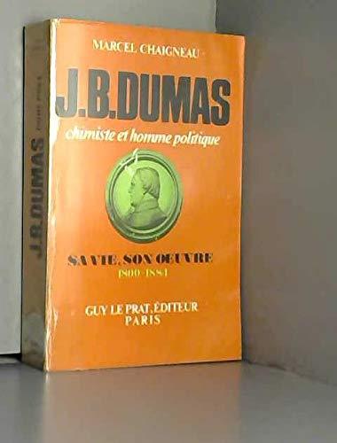 9782852054516: Jean-Baptiste Dumas: Sa vie, son oeuvre, 1800-1884 (French Edition)