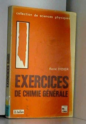 Exercices de chimie générale. Toutes mathématiques supérieures: René Didier