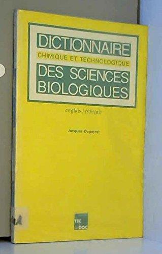 9782852064539: Dictionnaire chimique et technologique des sciences biologiques: Anglais-francais