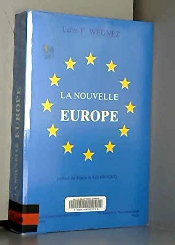 La nouvelle Europe (French Edition): Wegnez, Leon F