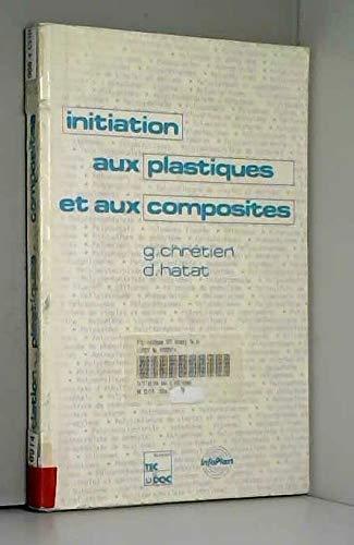 9782852065949: Initiation aux plastiques et aux composites