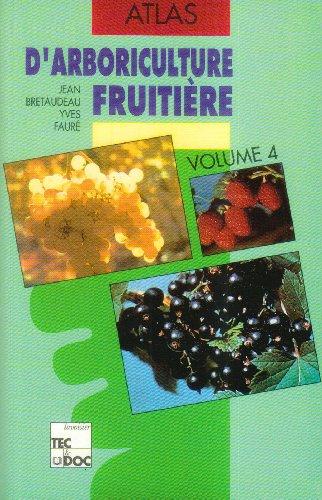 9782852066168: Atlas d'arboriculture fruitière, tome 4 : Les petits fruits, groseilliers, cassissiers, framboisiers, loganberry
