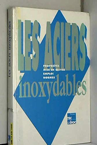 9782852066687: Les aciers inoxydables proprietes miseen oeuvre emploi normes (French Edition)