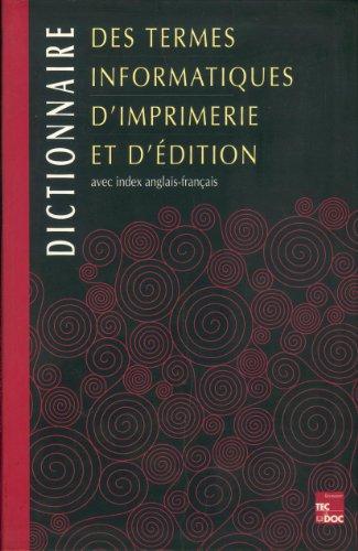 9782852066823: Dictionnaire des termes informatiques d'imprimerie et d'édition