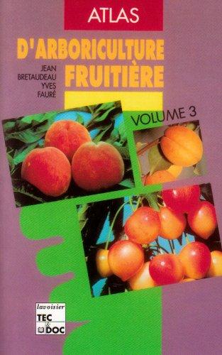 9782852067370: Atlas d'arboriculture fruiti�re, tome 3 : p�cher, prunier, cerisier, abricotier, amandier