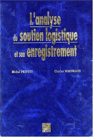 L'analyse du soutien logistique et son enregistrement : Analyse fonctionnelle, analyse de la ...