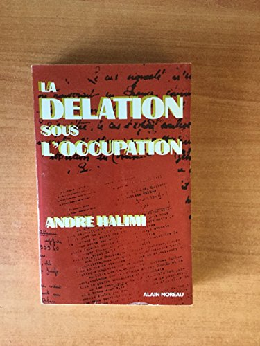 La Delation Sous L'Occupation: Halimi, Andre
